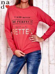 Czerwona bluza z napisem I WILL NEVER BE FERFECT BUT I CAN BE BETTER