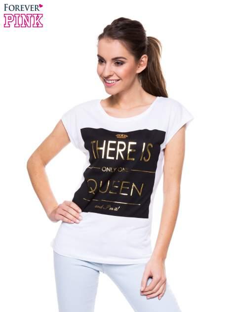 Biały t-shirt ze złotym nadrukiem THERE IS ONLY ONE QUEEN