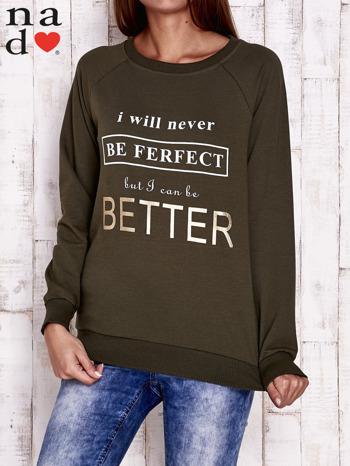 Khaki bluza z napisem I WILL NEVER BE FERFECT BUT I CAN BE BETTER