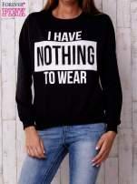 Czarna bluza z napisem I HAVE NOTHING TO WEAR