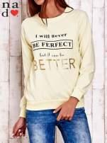 Żółta bluza z napisem I WILL NEVER BE FERFECT BUT I CAN BE BETTER