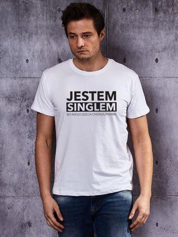 Biały t-shirt męski JESTEM SINGLEM BO NIESZCZĘŚCIA CHODZĄ PARAMI