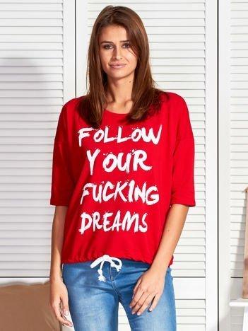 Czerwona bluzka FOLLOW YOUR FUCKING DREAMS