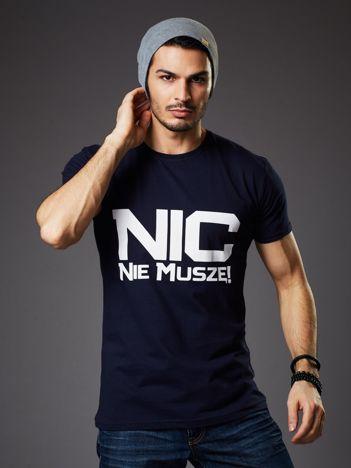 Granatowy t-shirt męski NIC NIE MUSZĘ