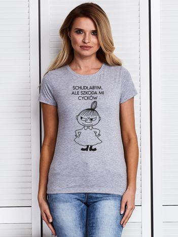 Szary t-shirt SCHUDŁABYM ALE SZKODA MI CYCKÓW z Małą Mi
