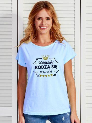 T-shirt damski KSIĘŻNICZKI RODZĄ SIĘ W LUTYM niebieski