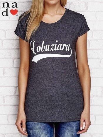 T-shirt z napisem ŁOBUZIARA ciemnoszary