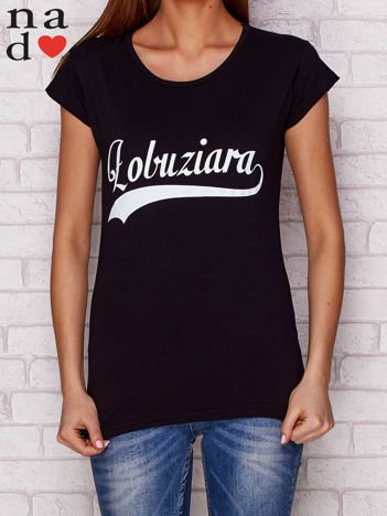 T-shirt z napisem ŁOBUZIARA czarny