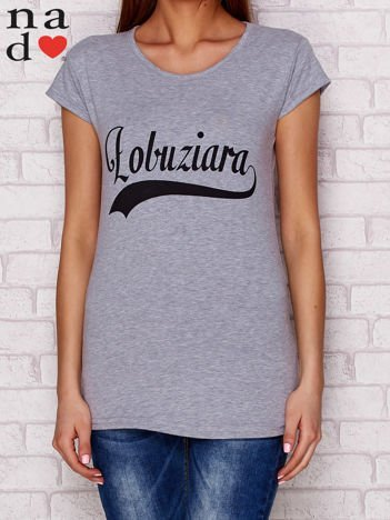 T-shirt z napisem ŁOBUZIARA szary