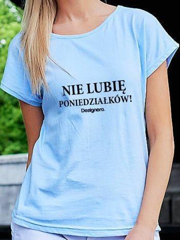 T-shirt z napisem NIE LUBIĘ PONIEDZIAŁKÓW! niebieski