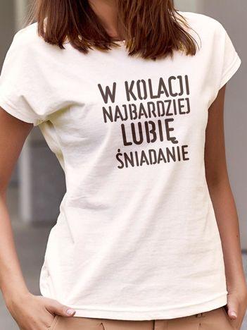 T-shirt z napisem W KOLACJI NAJBARDZIEJ LUBIĘ ŚNIADANIE ecru