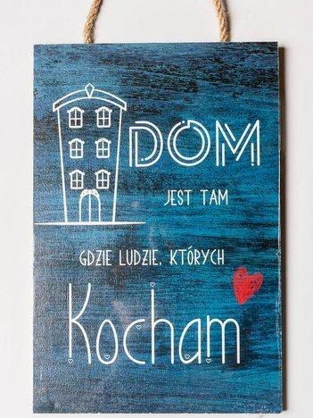 """Tabliczka zawieszka z sentencją duża 20 x 30 cm """"Dom jest tam, gdzie ludzie, których kocham"""""""