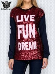 Bluza z cekinami i napisem LIVE FUN DREAM bordowa