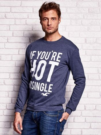 Ciemnoniebieska bluza męska z napisem IF YOU'RE HOT I'M SINGLE                                  zdj.                                  3