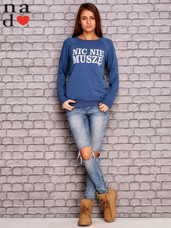 Ciemnoniebieska bluza z napisem NIC NIE MUSZĘ                                   zdj.                                  2