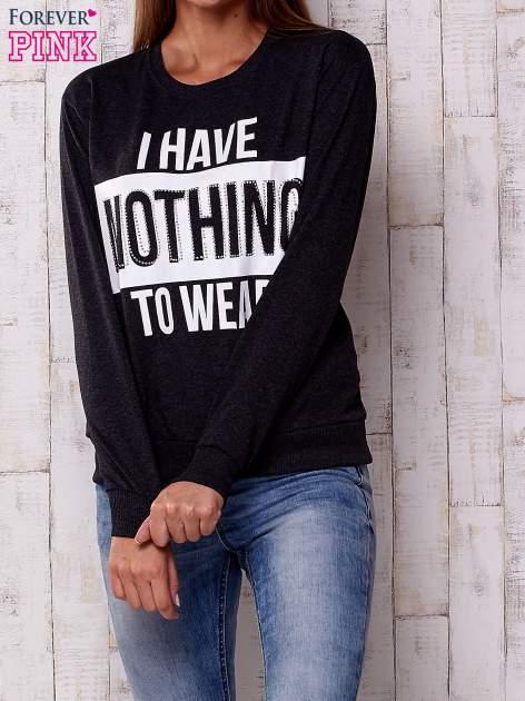 Ciemnoszara bluza z napisem I HAVE NOTHING TO WEAR