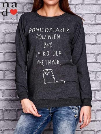 Ciemnoszara bluza z napisem PONIEDZIAŁEK POWINIEN BYĆ TYLKO DLA CHĘTNYCH                              zdj.                              1
