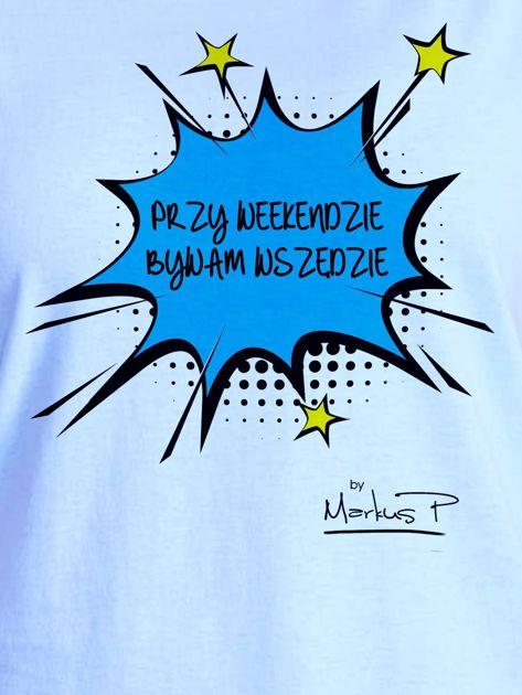 Niebieski t-shirt damski PRZY WEEKENDZIE BYWAM WSZĘDZIE by Markus P                                  zdj.                                  2