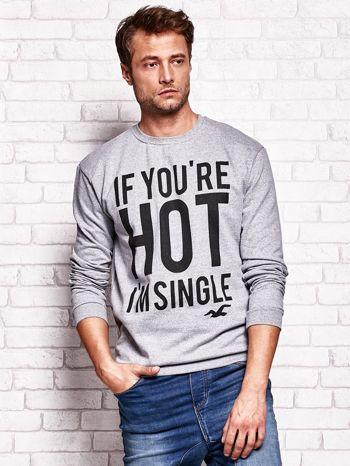 Szara bluza męska z napisem IF YOU'RE HOT I'M SINGLE                              zdj.                              1