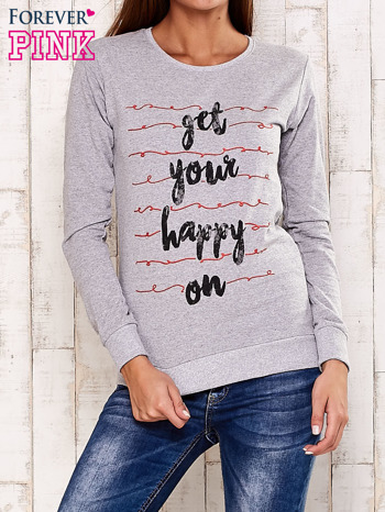 Szara bluza z napisem GET YOUR HAPPY ON                                  zdj.                                  1