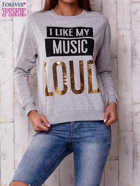 Szara bluza z napisem I LIKE MY MUSIC LOUD                                  zdj.                                  1