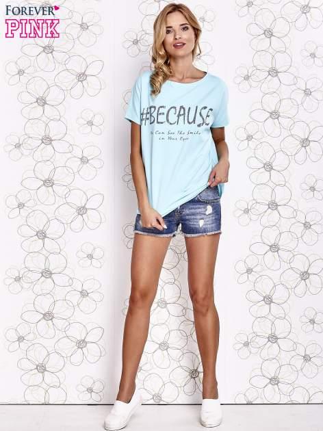 Turkusowy t-shirt z hashtagiem #BECAUSE                                  zdj.                                  2