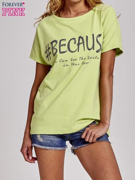 Zielony t-shirt z hashtagiem #BECAUSE