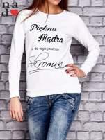 Biała bluza z napisem PIĘKNA MĄDRA A DO TEGO JESZCZE SKROMNA                                  zdj.                                  1