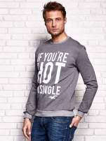 Ciemnoszara bluza męska z napisem IF YOU'RE HOT I'M SINGLE                                  zdj.                                  3