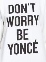 Ecru bluza z napisem DON'T WORRY BE YOUNCÉ                                                                          zdj.                                                                         5