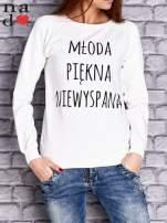 Ecru bluza z napisem MŁODA PIĘKNA NIEWYSPANA                                  zdj.                                  1