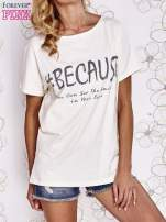 Ecru t-shirt z hashtagiem #BECAUSE                                  zdj.                                  1