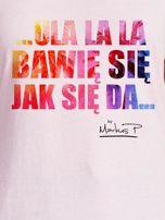 Jasnoróżowy t-shirt damski BAWIĘ SIĘ JAK SIĘ DA by Markus P                                  zdj.                                  2