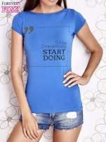 Niebieski t-shirt z napisem STOP DREAMING START DOING                                                                          zdj.                                                                         1