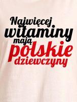 T-shirt NAJWIĘCEJ WITAMINY MAJĄ POLSKIE DZIEWCZYNY ecru                                  zdj.                                  2